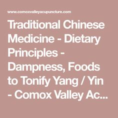 Traditional Chinese Medicine - Dietary Principles - Dampness, Foods to Tonify Yang / Yin - Comox Valley Acupuncture