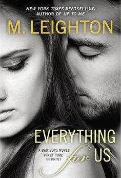 Everything For Us (The Bad Boys #3)  by M. Leighton