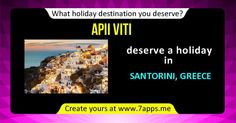 What holiday destination you deserve?