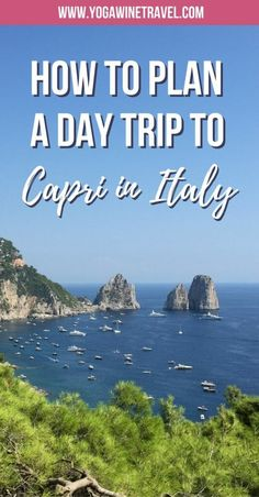 How to Plan a Day Trip to Capri in Italy Rome Travel, Italy Travel, Travel Europe, Spain Travel, Montenegro, Rotterdam, Malta, Travel Photographie, Isle Of Capri