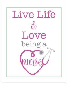 live life and love BEING A NURSE  8 x 10 poster by LiveLifeAndLove, $10.75