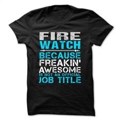 Love being — FIRE-WATCH T Shirts, Hoodies, Sweatshirts - #shirts #work shirt. I WANT THIS => https://www.sunfrog.com/Geek-Tech/Love-being--FIRE-WATCH.html?id=60505