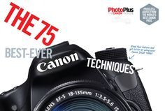 Get more from your EOS camera with this exhaustive guide full of Canon photography tips.
