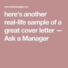 here's another real-life sample of a great cover letter — Ask a Manager