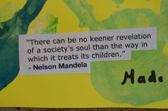 Treat children well... A quote from Nelson Mandela posted on the wall of the hospital where, tonight, he is critically ill.