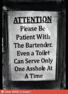 lovely. I must use this sometime when people are being douchy to bar  tenders