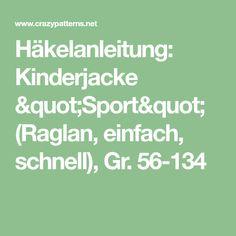 """Häkelanleitung: Kinderjacke """"Sport"""" (Raglan, einfach, schnell), Gr. 56-134"""