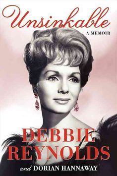 Unsinkable is the definitive memoir by film legend and Hollywood icon Debbie Reynolds. Actress, comedienne, singer, and dancer Debbie Reynolds shares the highs and lows of her life as an actress durin