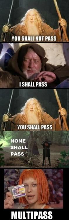 Obi-Wan vs Gandalf (Set Phasers To LOL: Sci Fi and Fantasy LOLs) Pass! haha this is great (if you get it lol) lord of the rings,star wars,monty python and the holy grail,the fifth element 😀 Obi Wan, Star Wars Witze, Star Wars Jokes, Monty Python, Haha, You Shall Not Pass, Star Wars Personajes, Mind Tricks, Humor Grafico