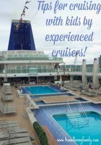 This article shares tips for cruising with kids by experienced cruisers featuring tips by many respected family travel bloggers.  This useful post will help you plan for a cruise with your family, gives helpful advice on dining with kids, taking full adva