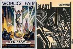 Art Deco in the 1933 World's Fair poster, and Vorticism in Wyndham Lewis' BLAST. Italian Futurism.