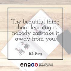 Замечательная вещь в образовании состоит в том, что никто его у Вас не может отнять. - Б. Б. Кинг