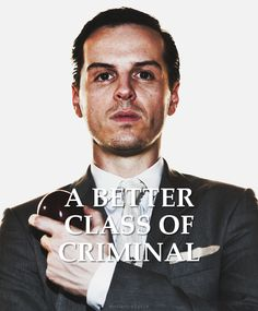 Jim Moriarty.  Ugh, why am I so intrigued by this man?  I mean, he is a physopathic serial killer!!!!