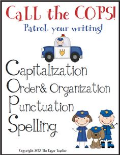 COPS - Capitalization, Order  Organization, Punctuation, and Spelling