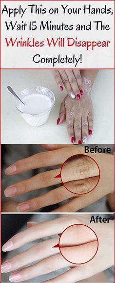 Apply this on your hands, wait 15 minutes and the wrinkles will disappear completely!