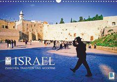 Zwischen Tradition und Moderne: Israel - CALVENDO Kalender - #kalender #israel