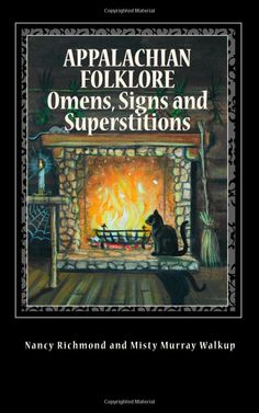 "Witch Library: #Witch #Library ~ ""Appalachian Folklore Omens, Signs and Superstitions,"" by Nancy Richmond."