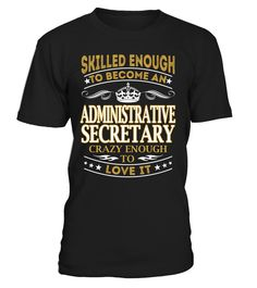 Administrative Secretary - Skilled Enough To Become #administrativesecretary