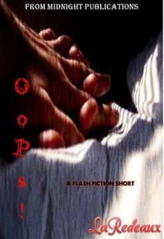 OoPs! by LaRedeaux, http://www.amazon.com/gp/product/B008TA81Z4/ref=cm_sw_r_pi_alp_1x9hqb0CP6PG3