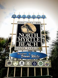 Welcome to North Myrtle Beach. SC!