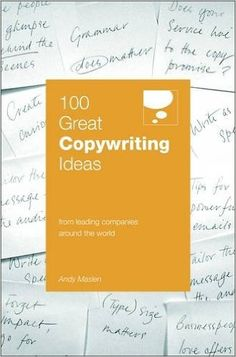 100 Great Copywriting Ideas (100 Great Ideas): From Leading Companies Around the World: Amazon.co.uk: Andy Maslen: 9780462099736: Books