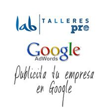 Pre-Labtalleres: Adwords, publicita tu empresa en Google