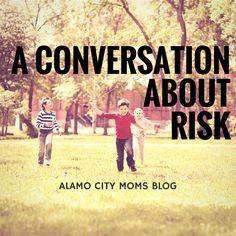 A conversation about risk   Alamo City Moms Blog