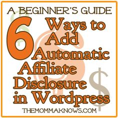 6 Ways to Add Automatic Affiliate Disclosures in WordPress