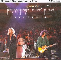 That was yesterday: Jimmy Page and Robert Plant 10/3/1995 Irvine, CA B...
