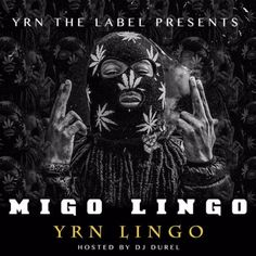 "New mixtape from Migos & YRN ""Migo Lingo"" Hosted  by Dj Durel"