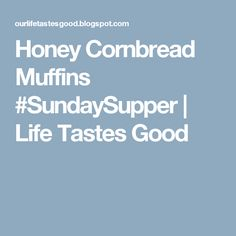 Honey Cornbread Muffins #SundaySupper | Life Tastes Good