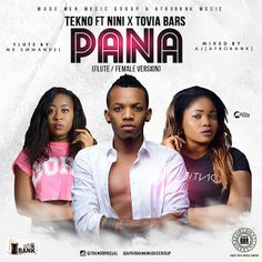 MUSIC: Tekno ft Nini X Tovia Bars - Pana (Flute/Female Version)   Whatsapp / Call 2349034421467 or 2348063807769 For Lovablevibes Music Promotion   Fresh delivery from Afrobank Music Group is the flute and Female version of Tekno's Pana featuring Nini and Tovia Bars with an incredible flutist Mr.Emmanuel. This combo will blow you away As mixed by AJ (Afrobank). Download Enjoy & ShareDOWNLOAD NOW :Tekno ft Nini X Tovia Bars - Pana (Flute/Female Version)  MUSIC