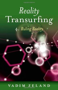 Reality Transurfing 4: Ruling Reality by Vadim Zeland