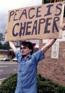 Peace is cheaper