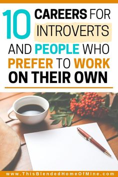 For many people, working in a corporate environment and having to deal with people every day can be really hard. Here are 10 careers for introverts and people prefer to work on their own.  This Blended Home of Mine - best jobs for introverts or people with social anxiety, career tips. |Career| Introvert| Careers for Introverts|