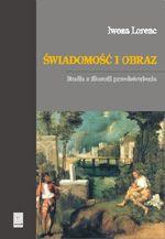 Wydawnictwo Naukowe Scholar :: :: ŚWIADOMOŚĆ I OBRAZ Studia z filozofii przedstawienia