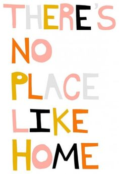 "And ain't it the truth? I'd like to hang this in my entryway to as an update to the standard ""Home Sweet Home"" print."