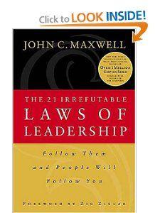 Amazon.com: The 21 Irrefutable Laws of Leadership: Follow Them and People Will Follow You: John C. Maxwell, Zig Ziglar: Books