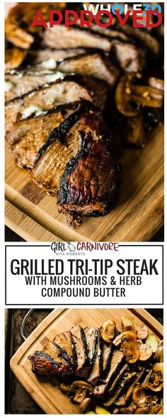 Whole30 Approved grilling all summer long! Grilled Tri-Tip Steak with Mushrooms and Herb Compound Butter
