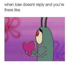 When bae doesn't reply.. #Funny, #TextReplies