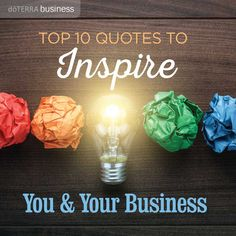 Take a look at 10 powerful quotes to inspire you in matters of business.