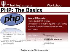 PHP: The Basics Register now at http://www.ittraining.iu.edu