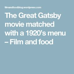 The Great Gatsby movie matched with a 1920's menu – Film and food