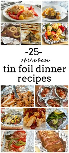 25 of the Best Tin Foil Dinner Recipes from TheCampfireFamily.com