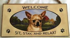 CHIHUAHUA DOG WELCOME SIGN ~ NEW ~ MADE IN U.S.A.