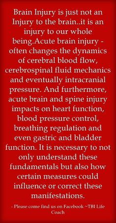 Brain Injury is just not an Injury to the brain..it is an injury...