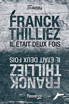 Il était deux fois de Franck THILLIEZ Books To Buy, Books To Read, My Books, Drame, Lus, Lectures, Book Recommendations, Reading Lists, Novels