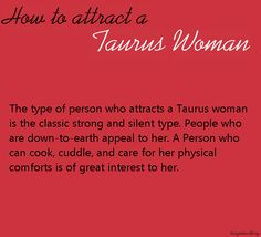 How to attract a Taurus woman. No really you can talk, lol!