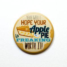 "Supernatural Button | Dean Winchester Button | I hope your apple pie... | 2"" Pinback Button | Dean"