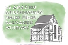 Greenhouses from Old Windows and Doors • Nifty Homestead
